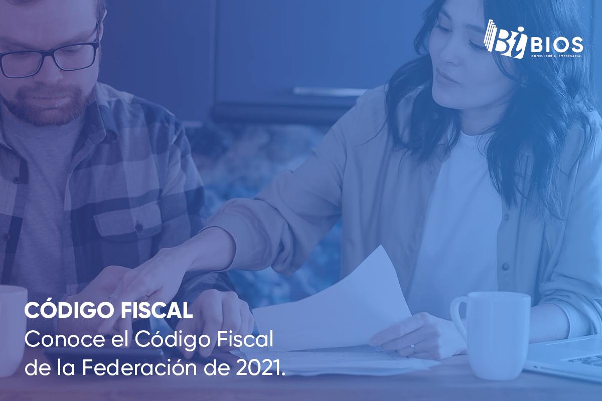 código fiscal de la federación 2021